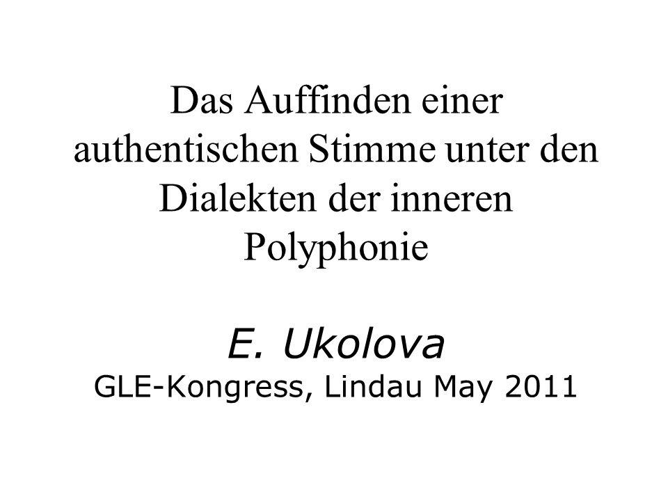 Das Auffinden einer authentischen Stimme unter den Dialekten der inneren Polyphonie E.