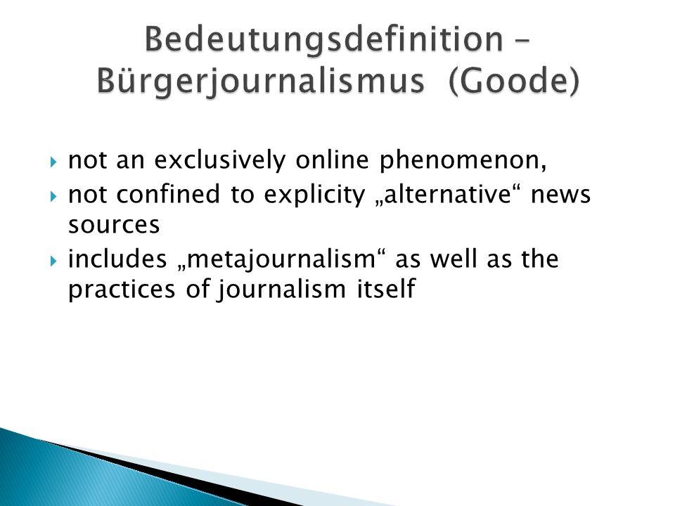 Bedeutungsdefinition –Bürgerjournalismus (Goode)