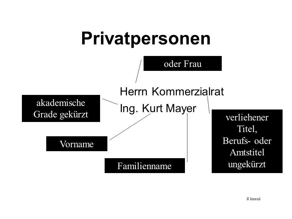 Privatpersonen Herrn Kommerzialrat Ing. Kurt Mayer oder Frau