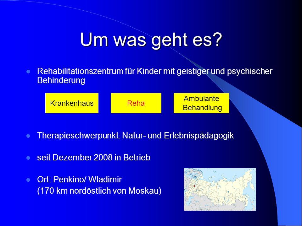 Um was geht es Rehabilitationszentrum für Kinder mit geistiger und psychischer Behinderung. Therapieschwerpunkt: Natur- und Erlebnispädagogik.