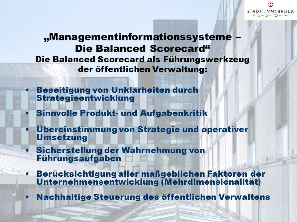 """""""Managementinformationssysteme – Die Balanced Scorecard Die Balanced Scorecard als Führungswerkzeug der öffentlichen Verwaltung:"""