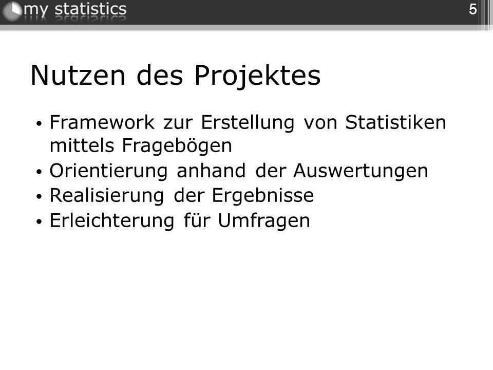 Nutzen des Projektes Framework zur Erstellung von Statistiken mittels Fragebögen. Orientierung anhand der Auswertungen.