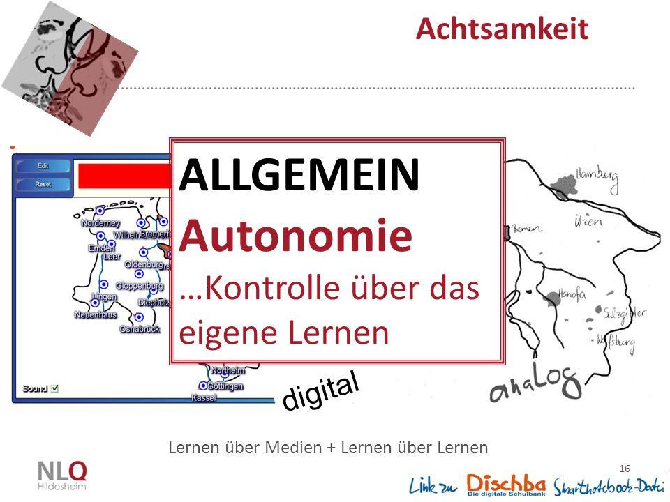 ALLGEMEIN Autonomie …Kontrolle über das eigene Lernen Achtsamkeit
