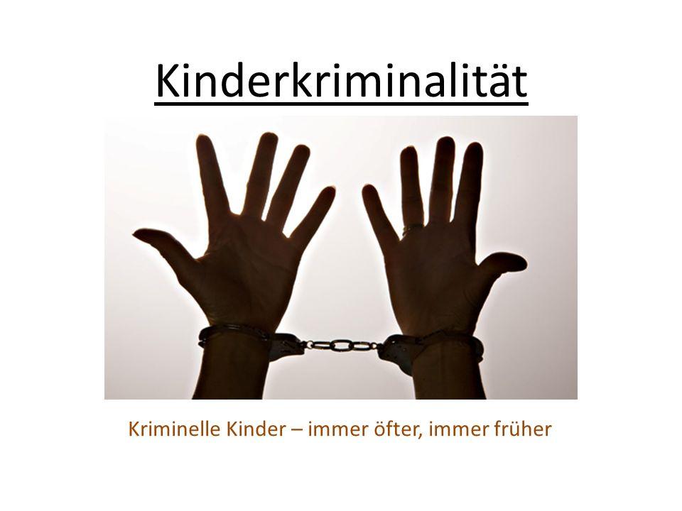 Kriminelle Kinder – immer öfter, immer früher