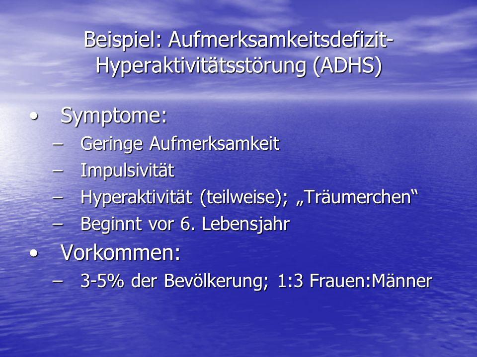 Beispiel: Aufmerksamkeitsdefizit-Hyperaktivitätsstörung (ADHS)