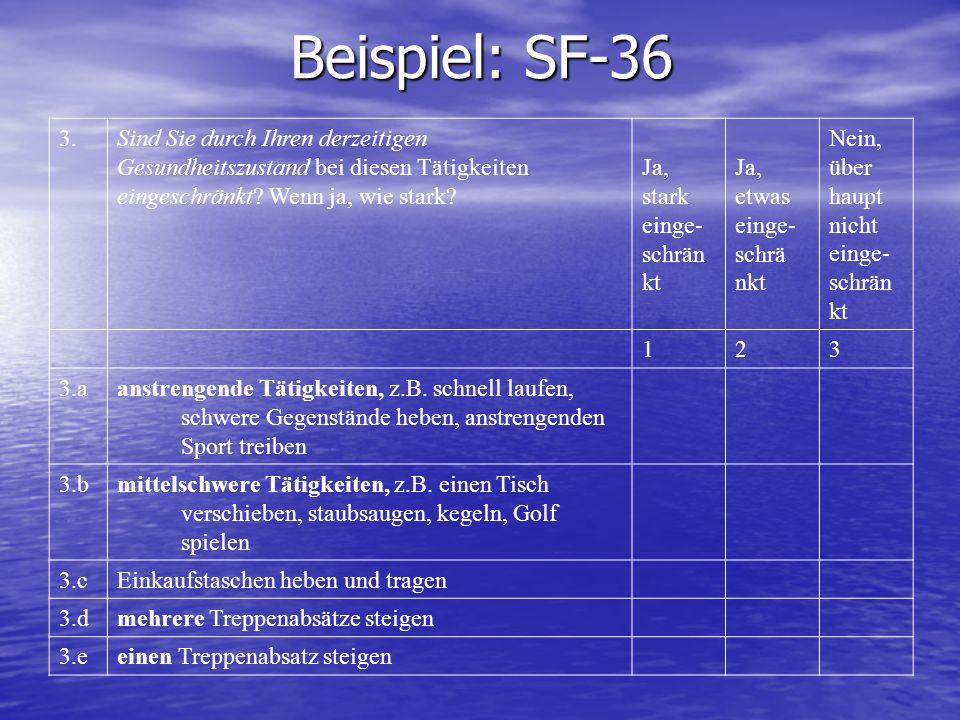 Beispiel: SF-36 3. Sind Sie durch Ihren derzeitigen