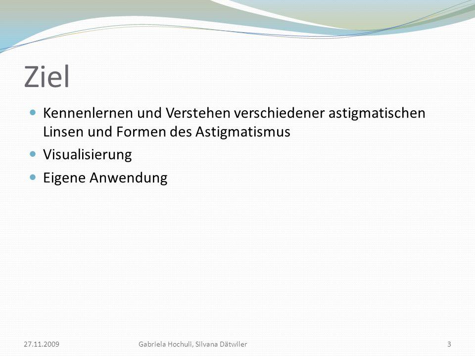 Ziel Kennenlernen und Verstehen verschiedener astigmatischen Linsen und Formen des Astigmatismus. Visualisierung.
