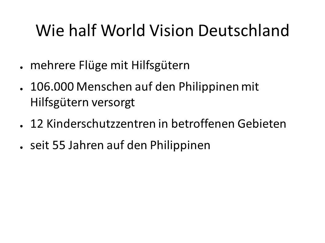Wie half World Vision Deutschland