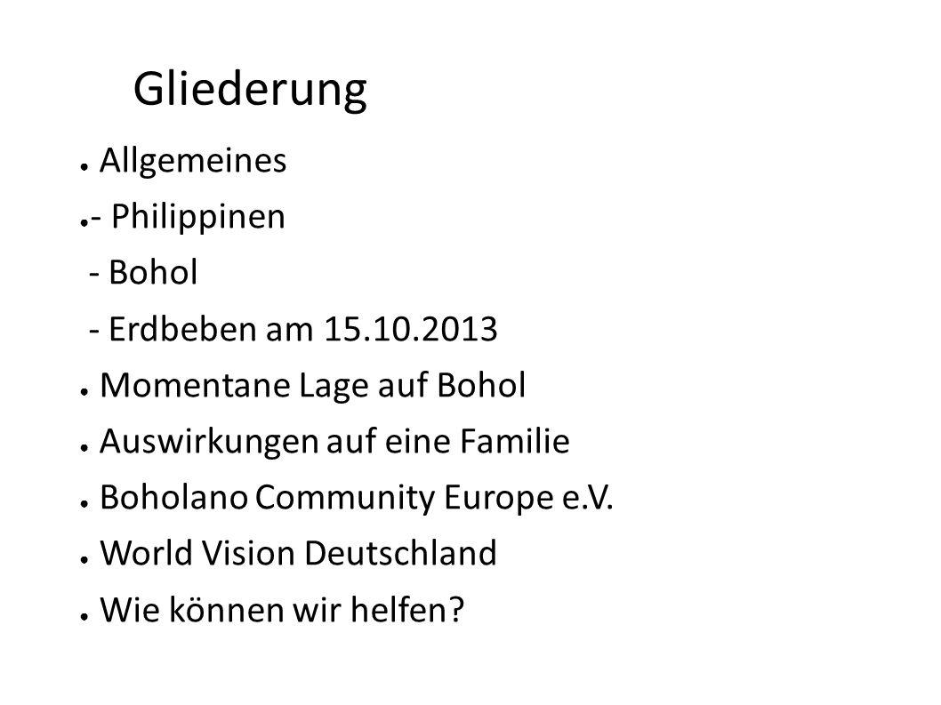 Gliederung Allgemeines - Philippinen - Bohol - Erdbeben am 15.10.2013