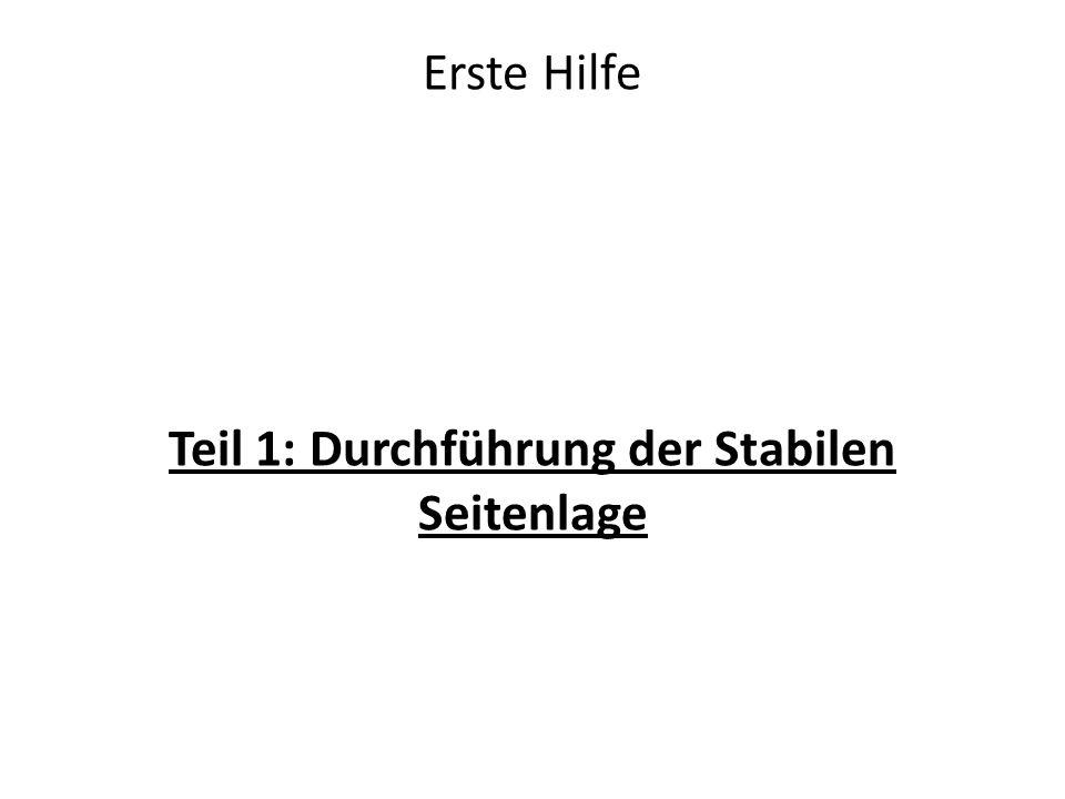 Erste Hilfe Teil 1: Durchführung der Stabilen Seitenlage