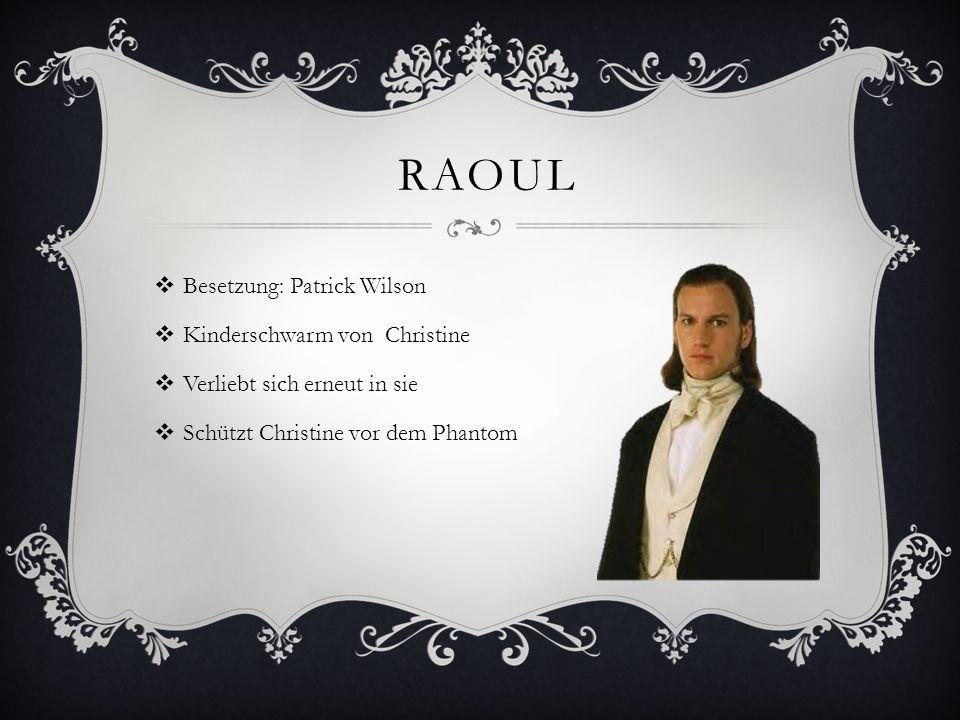 Raoul Besetzung: Patrick Wilson Kinderschwarm von Christine