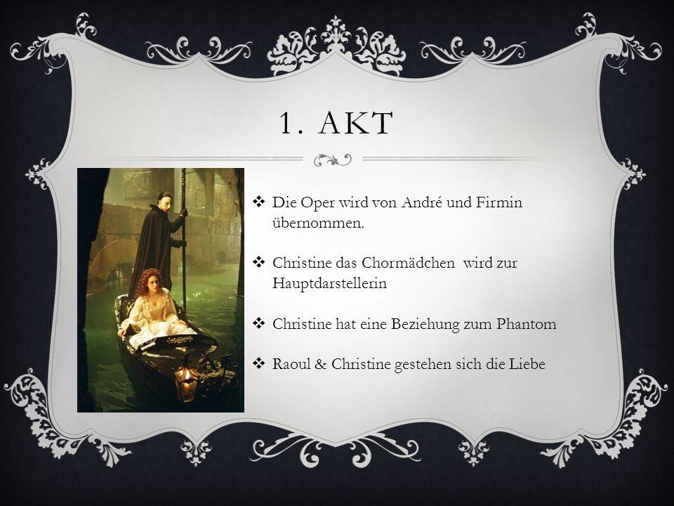 1. Akt Die Oper wird von André und Firmin übernommen.
