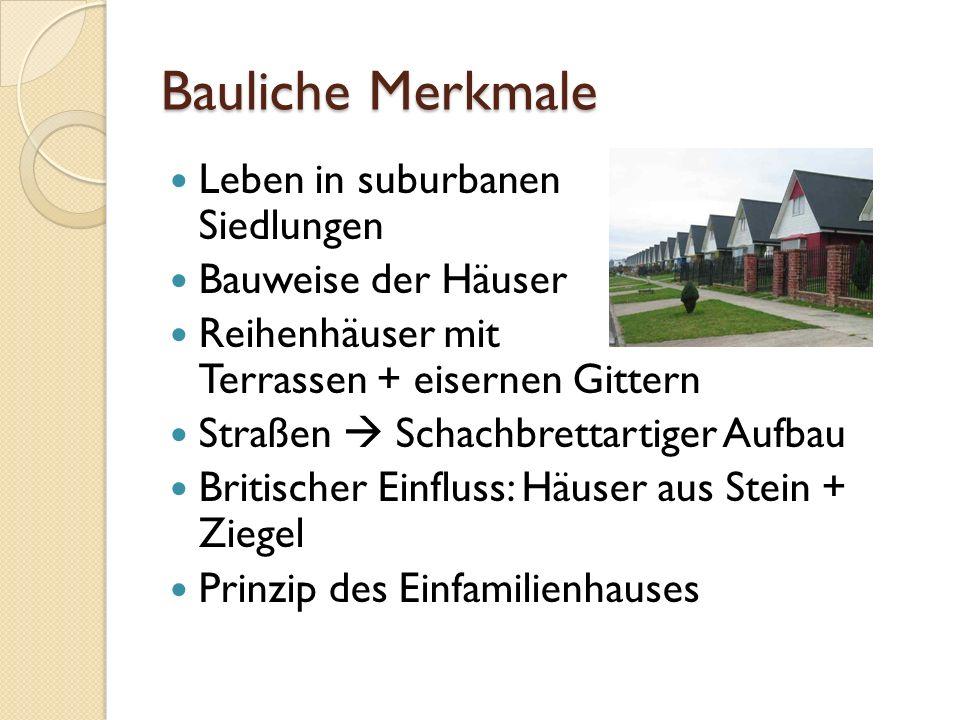 Bauliche Merkmale Leben in suburbanen Siedlungen Bauweise der Häuser