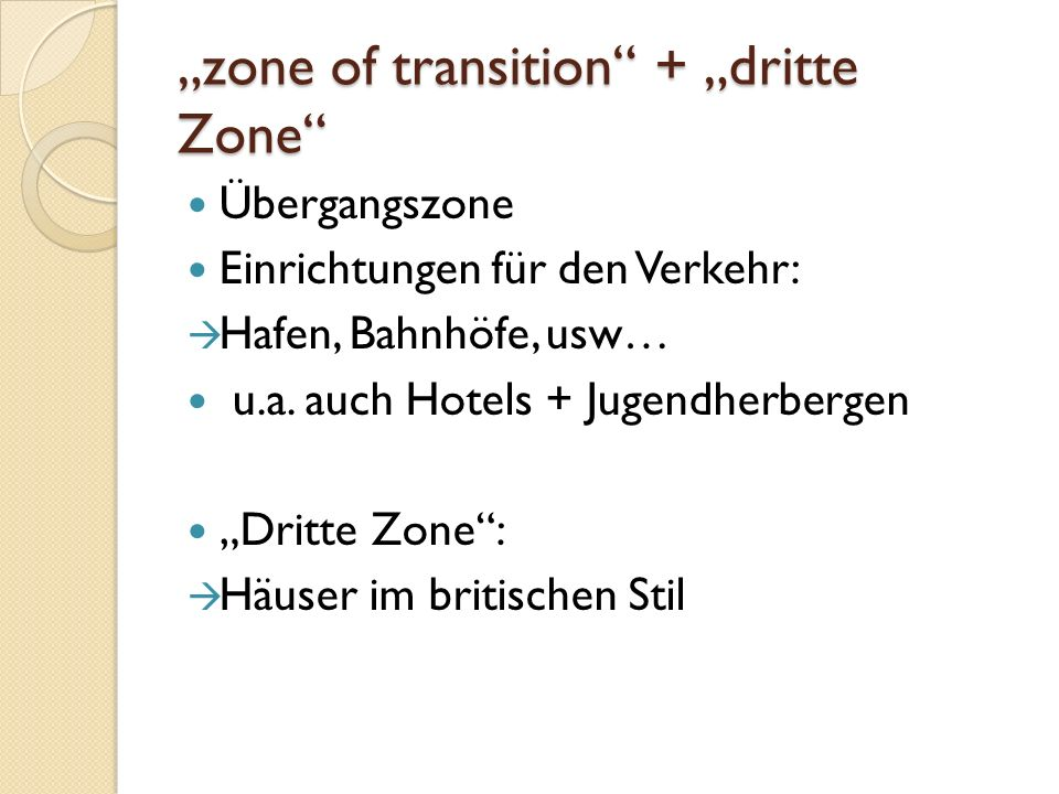"""zone of transition + ""dritte Zone"