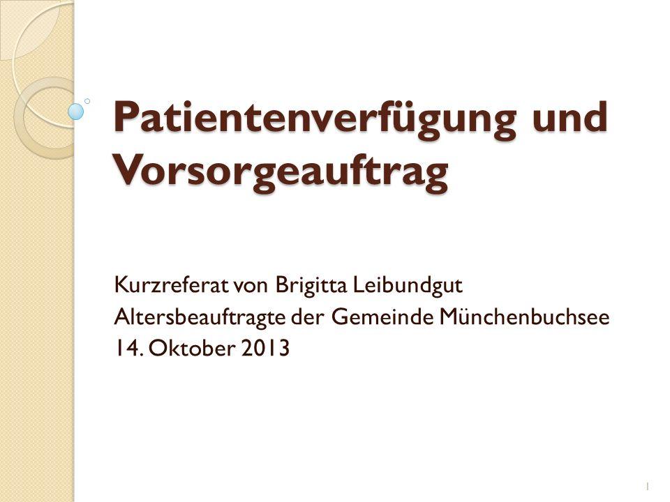 Patientenverfügung und Vorsorgeauftrag