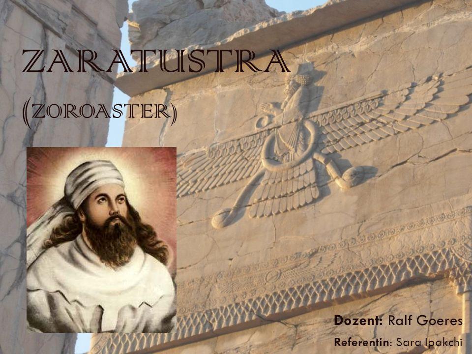 ZARATUSTRA (ZOROASTER)