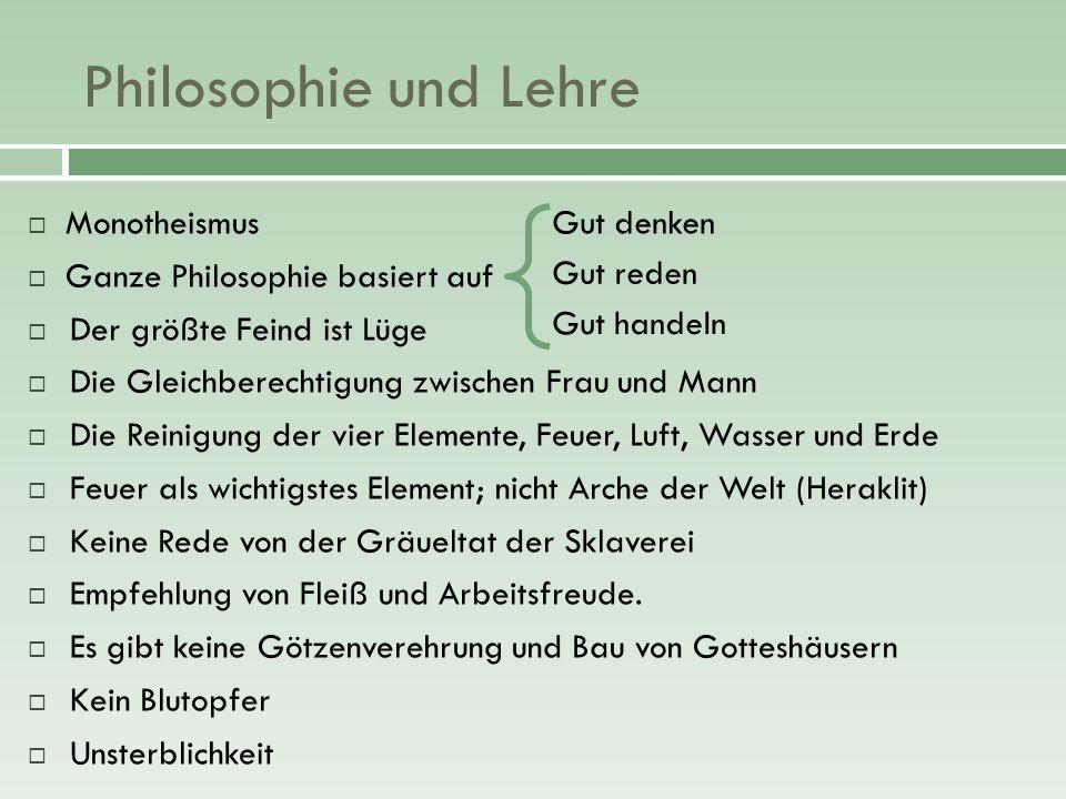 Philosophie und Lehre Monotheismus Ganze Philosophie basiert auf