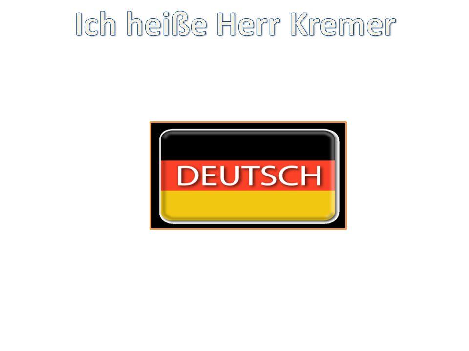 Ich heiße Herr Kremer