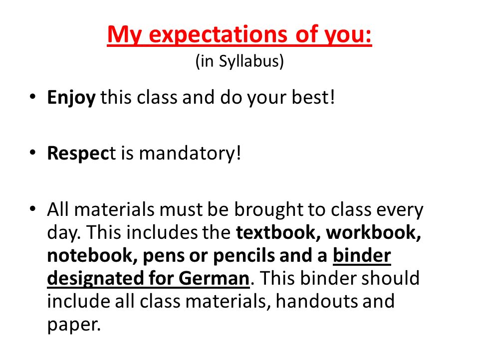 My expectations of you: (in Syllabus)
