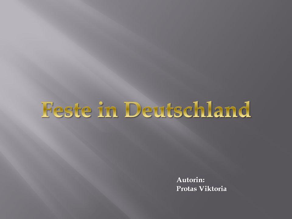 Feste in Deutschland Autorin: Protas Viktoria