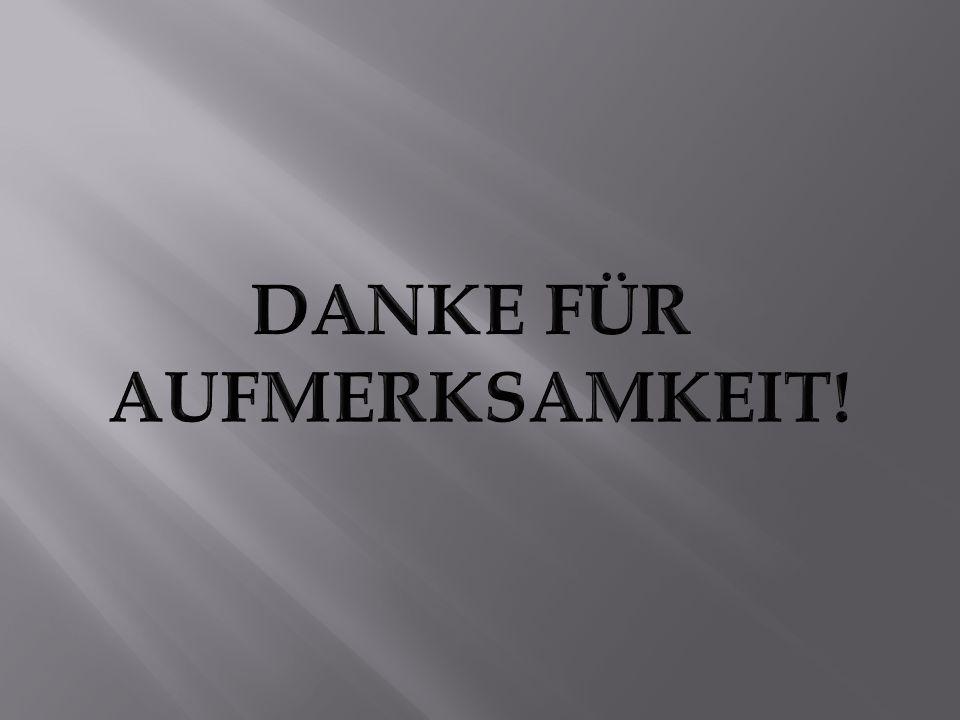 DANKE FÜR AUFMERKSAMKEIT!