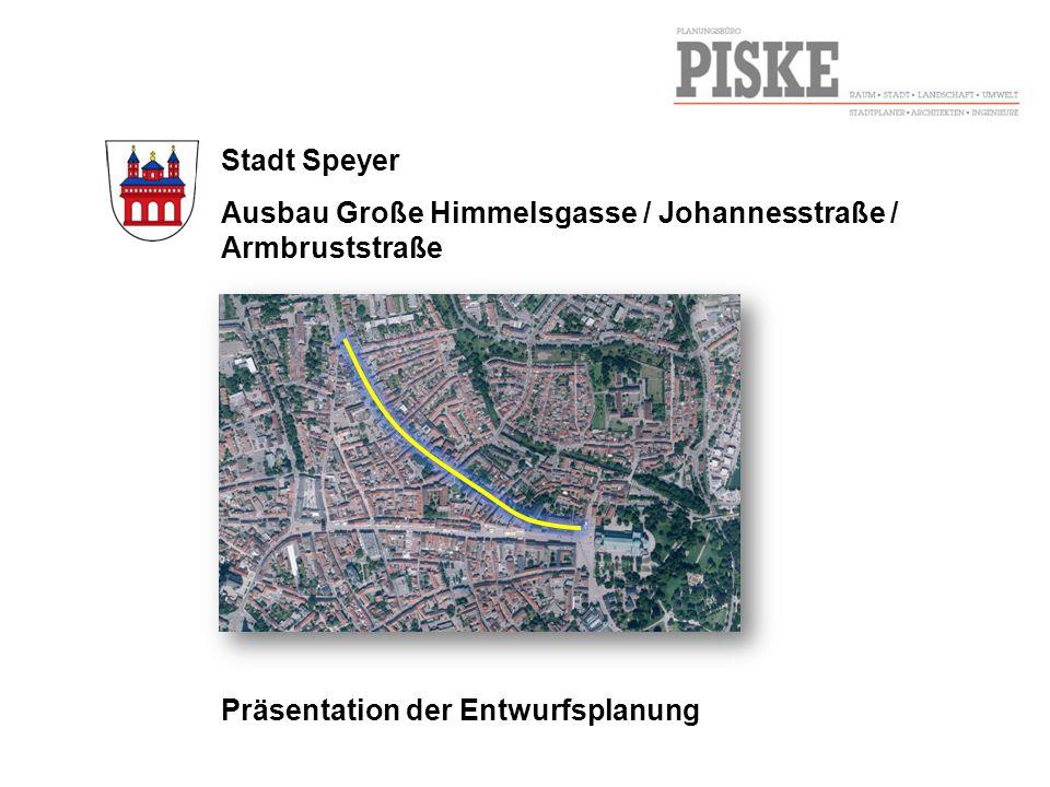 Stadt Speyer Ausbau Große Himmelsgasse / Johannesstraße / Armbruststraße.