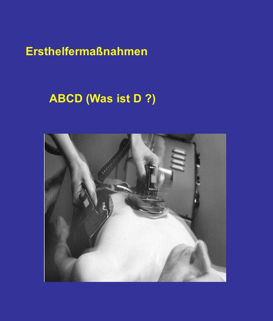 Ersthelfermaßnahmen ABCD (Was ist D )