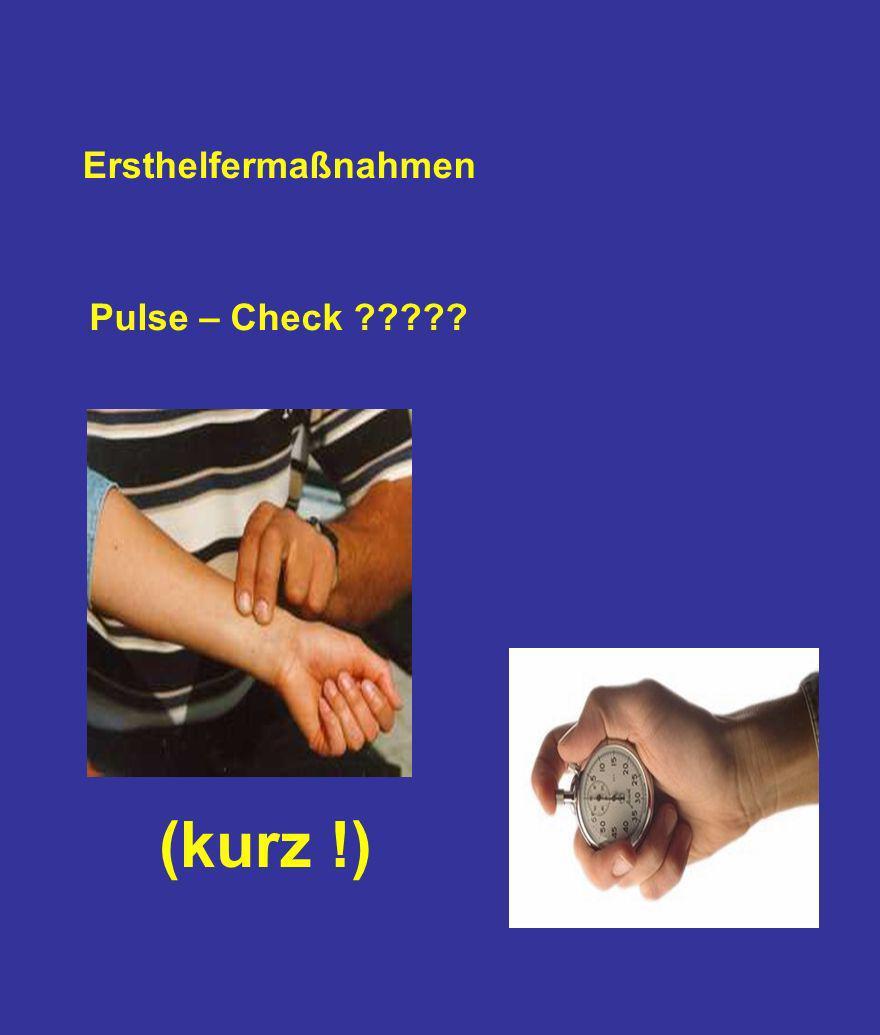 Ersthelfermaßnahmen Pulse – Check (kurz !)