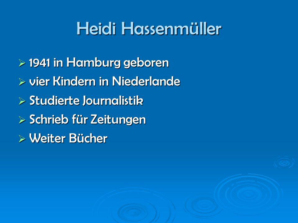 Heidi Hassenmüller 1941 in Hamburg geboren vier Kindern in Niederlande