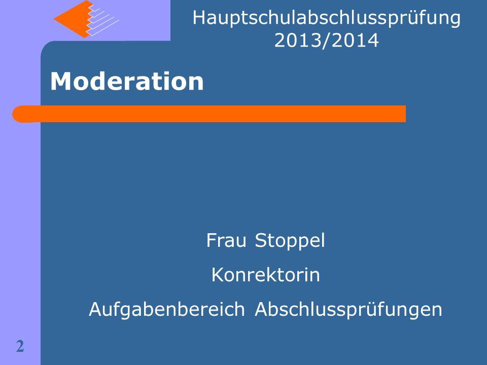 Moderation Hauptschulabschlussprüfung 2013/2014 Frau Stoppel