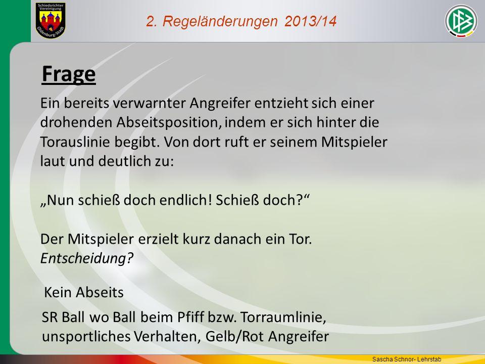 2. Regeländerungen 2013/14 Frage.