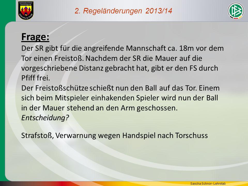 2. Regeländerungen 2013/14 Frage: