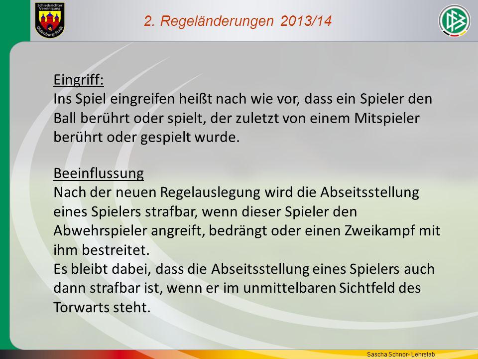 2. Regeländerungen 2013/14 Eingriff: