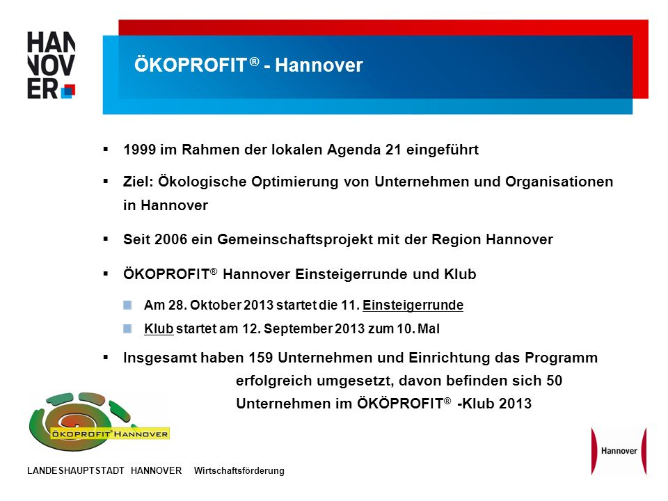ÖKOPROFIT ® - Hannover 1999 im Rahmen der lokalen Agenda 21 eingeführt