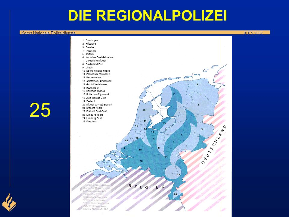25 DIE REGIONALPOLIZEI D E U T S C H L A N D N 1 Groningen 2 Friesland