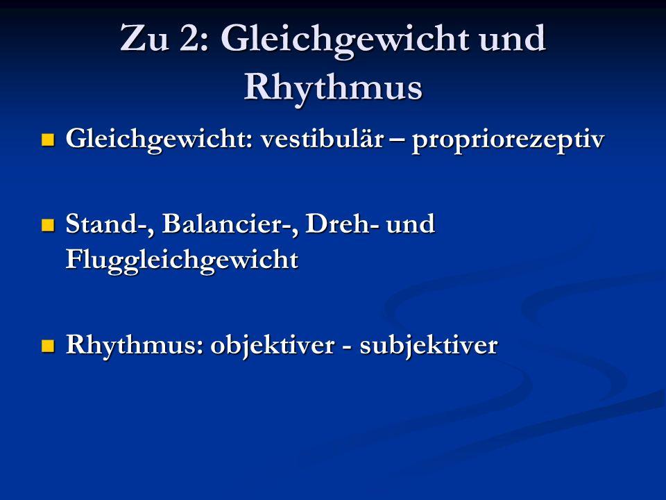 Zu 2: Gleichgewicht und Rhythmus