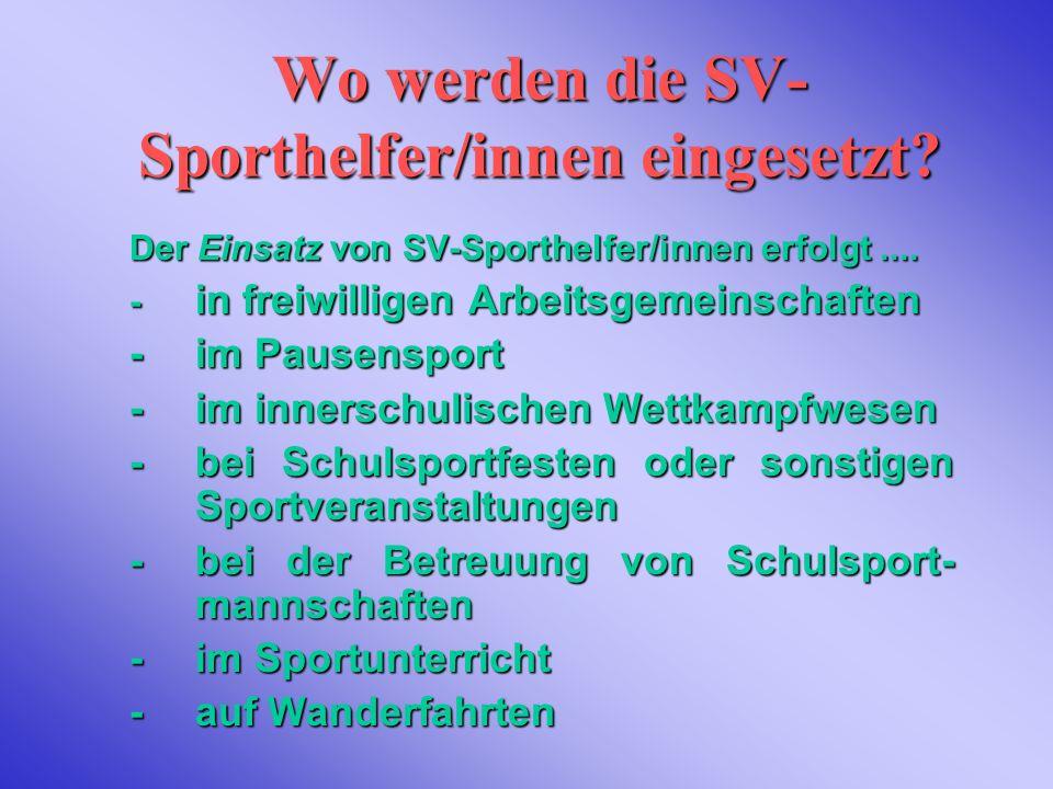 Wo werden die SV-Sporthelfer/innen eingesetzt