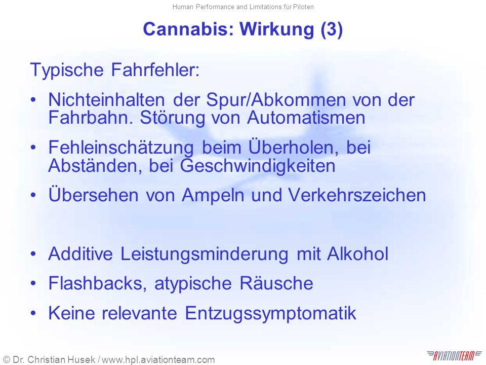 Cannabis: Wirkung (3) Typische Fahrfehler: Nichteinhalten der Spur/Abkommen von der Fahrbahn. Störung von Automatismen.
