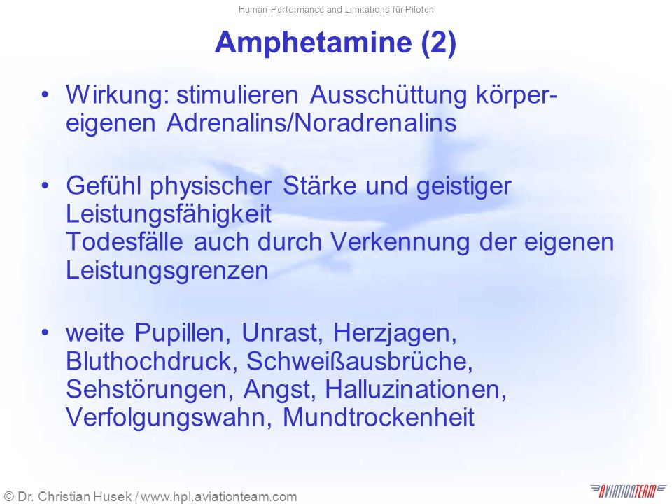 Amphetamine (2) Wirkung: stimulieren Ausschüttung körper-eigenen Adrenalins/Noradrenalins.