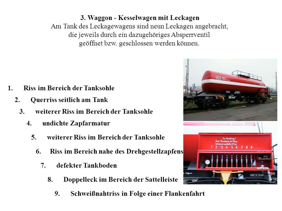 3. Waggon - Kesselwagen mit Leckagen