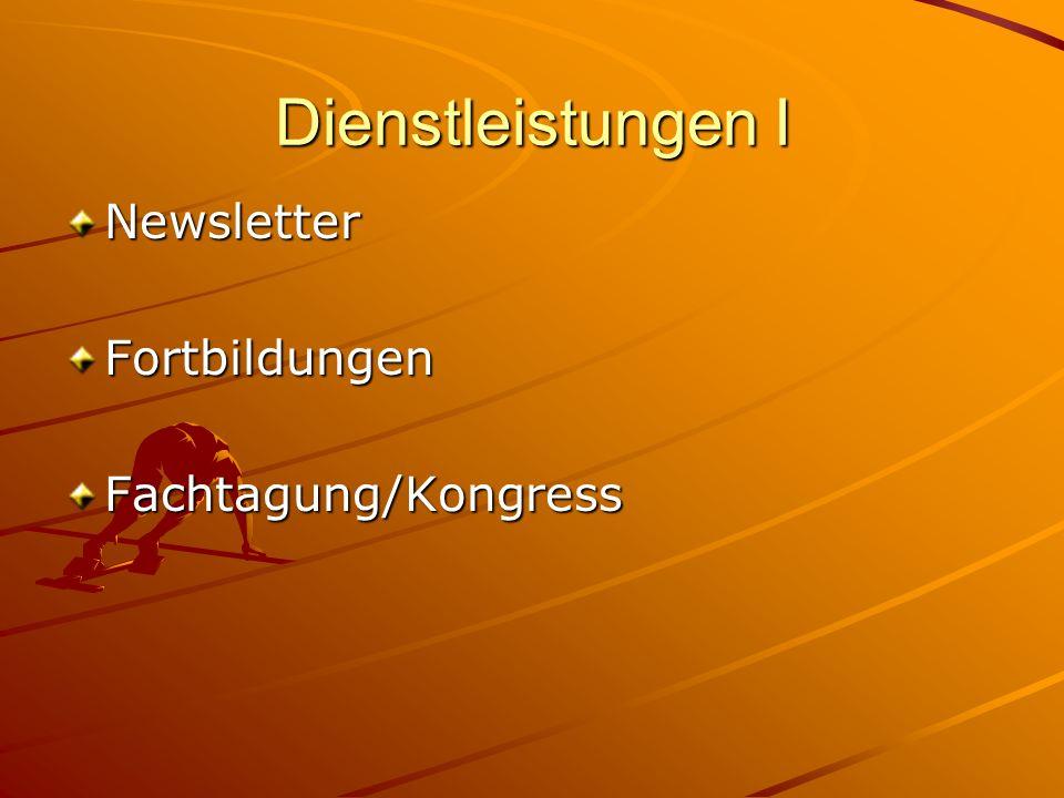 Dienstleistungen I Newsletter Fortbildungen Fachtagung/Kongress