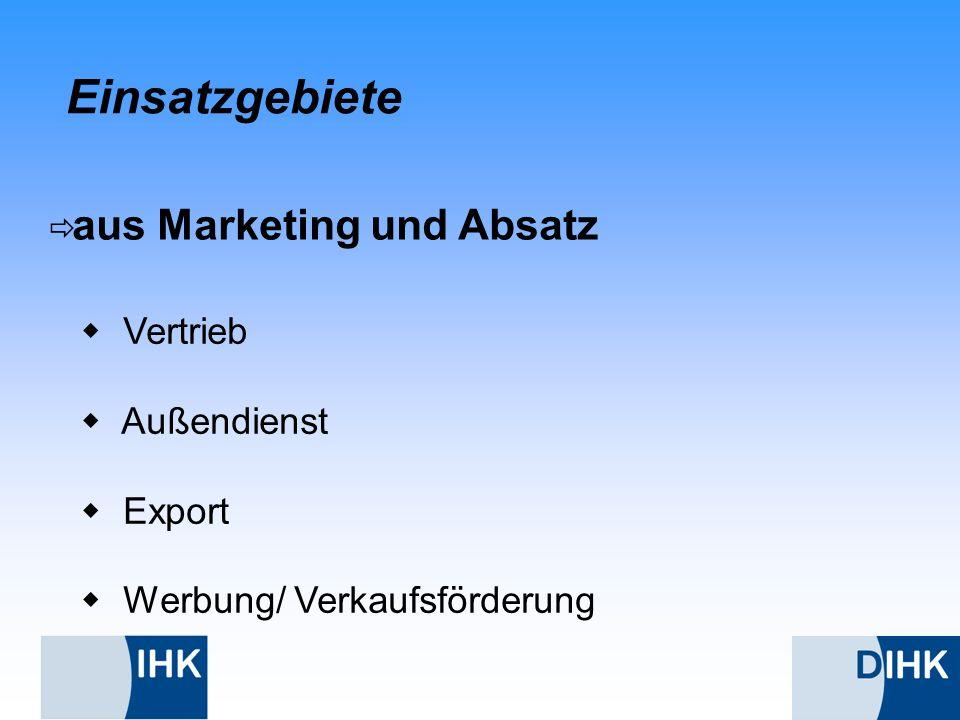 Einsatzgebiete Vertrieb Außendienst Export Werbung/ Verkaufsförderung