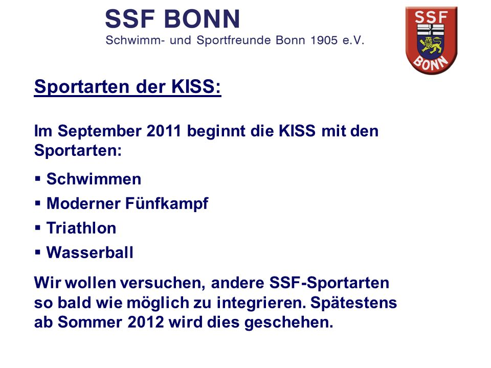Sportarten der KISS: Im September 2011 beginnt die KISS mit den Sportarten: Schwimmen. Moderner Fünfkampf.