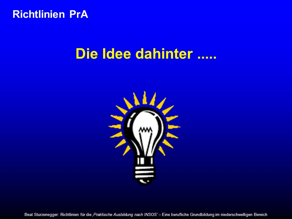 Die Idee dahinter ..... Richtlinien PrA