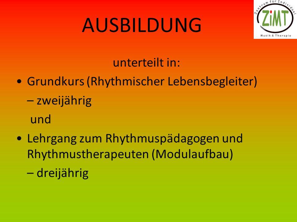 AUSBILDUNG unterteilt in: Grundkurs (Rhythmischer Lebensbegleiter)