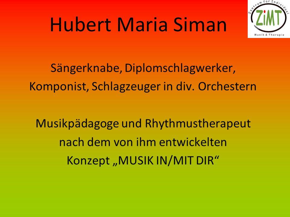 Hubert Maria Siman Sängerknabe, Diplomschlagwerker,