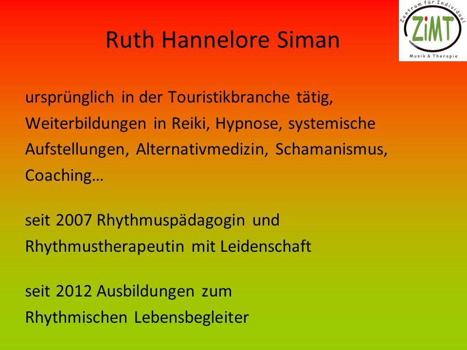 Ruth Hannelore Siman ursprünglich in der Touristikbranche tätig,