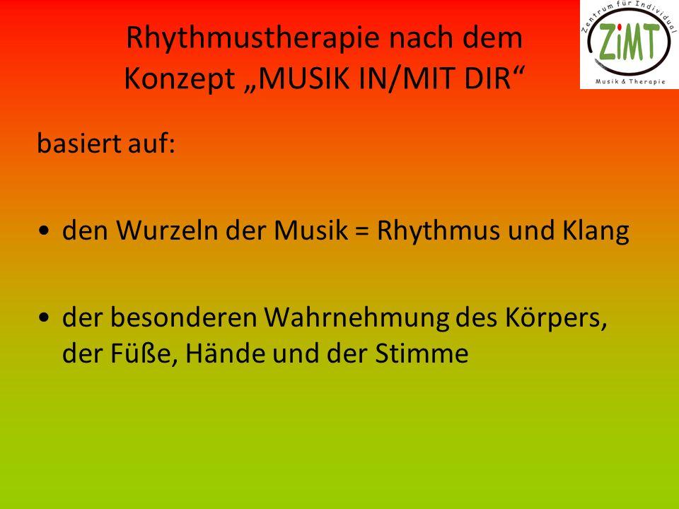"""Rhythmustherapie nach dem Konzept """"MUSIK IN/MIT DIR"""