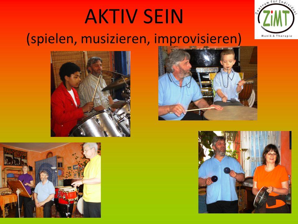 AKTIV SEIN (spielen, musizieren, improvisieren)