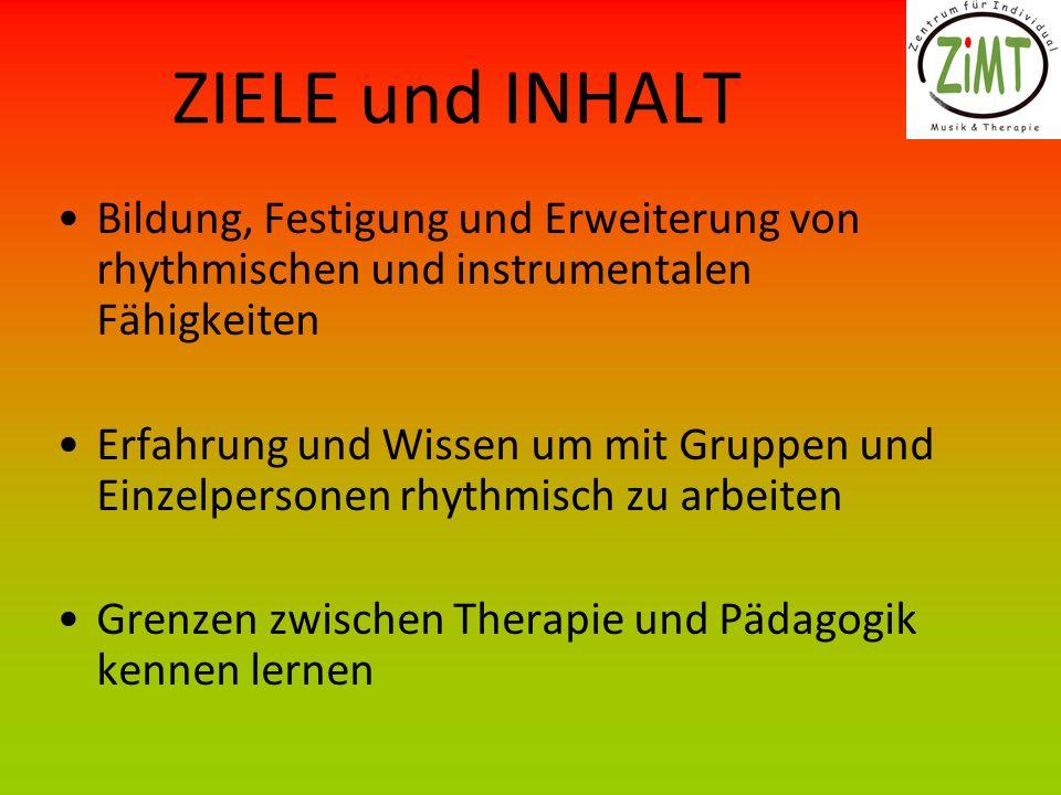 ZIELE und INHALT Bildung, Festigung und Erweiterung von rhythmischen und instrumentalen Fähigkeiten.
